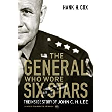 The General Who Wore Six Stars: The Inside Story of John C. H. Lee (English Edition)