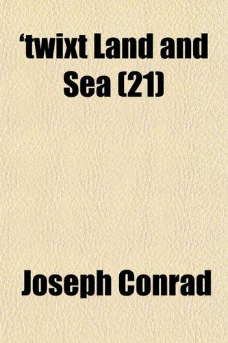 'twixt Land and Sea (Volume 21)
