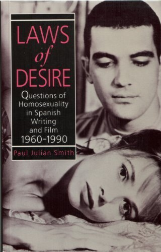 Laws of Desire: Questions of Homosexuality in Spanish Writing and Film, 1960-90 (Oxford Hispanic Studies) por Paul Julian Smith