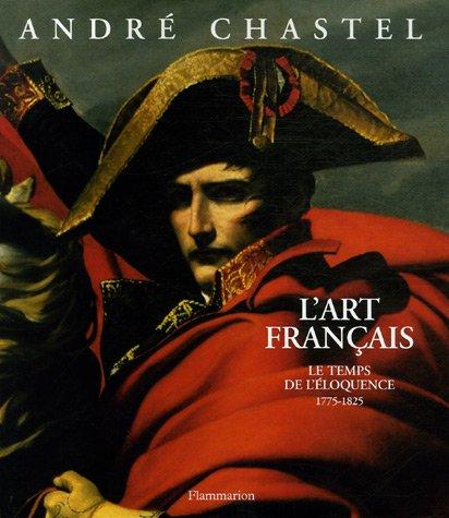 L'art franais : Le temps de l'loquence 1775-1825