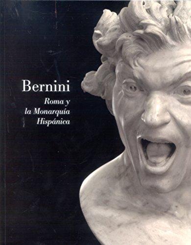 Bernini. Roma Y La Monarquía Hispánica por Delfín Rodríguez Ruiz