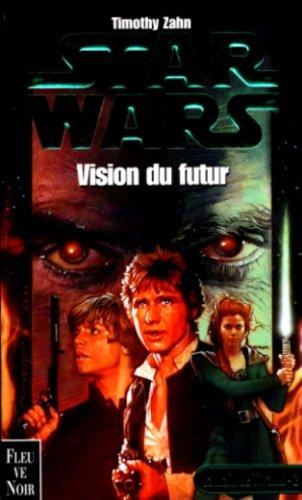 Star wars, la main de Thrawn, tome 2 : Vision du futur par Zahn
