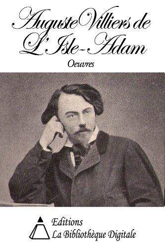 Oeuvres de Auguste de Villiers de L'Isle-Adam
