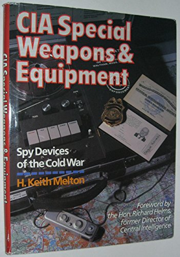 CIA Special Weapons and Equipment: Spy Devices of the Cold War by Keith Melton (30-Sep-1993) Hardcover