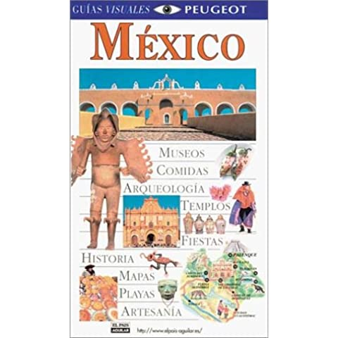 Guias Visuales Peugeot: Mexico (Dorling Kindersley Spanish Travel Guides)