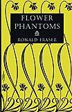 Flower Phantoms by Ronald Fraser (2013-02-26)