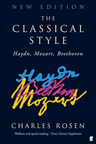 The Classical Style: Haydn, Beethoven, Mozart por Charles Rosen