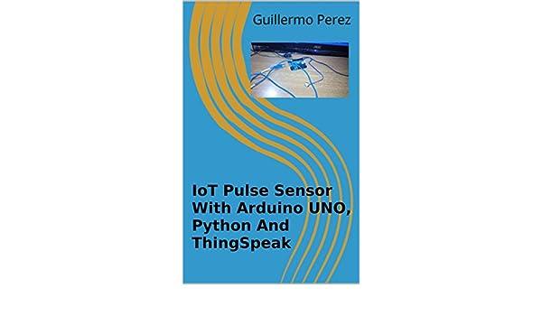 IoT Pulse Sensor With Arduino UNO, Python And ThingSpeak