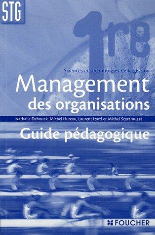Management des organisations 1e STG : Guide pédagogique