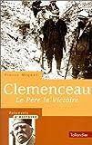 Clemenceau - Le père la Victoire