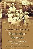 Nacht über Bayreuth: Die Geschichte der Enkelin Richard Wagners - Friedelind Wagner