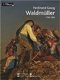 Ferdinand Georg Waldmüller - 1793-1865