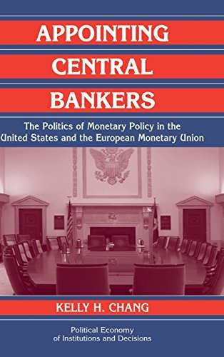 Appointing Central Bankers: The Politics of Monetary Policy in the United States and the European Monetary Union