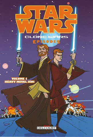 Star Wars The Clone Wars, Tome 1 : Heavy Metal Jedi