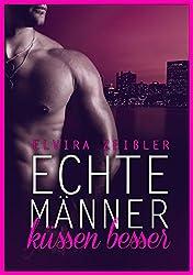 Echte Männer küssen besser: Ein erotischer Zeitreise-Liebesroman