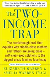 The Two-Income Trap: Why Middle-Class Mothers and Fathers are Going Broke (Paperback) - Common