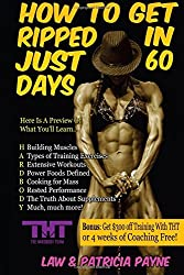 HOW TO GET RIPPED IN JUST 60 DAYS: Build More Muscle and Eat More Food (Get Ripped Series) by Law Payne (2014-07-12)