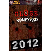 Close To The Boneyard: A Near To The Knuckle Anthology (Archives Book 1)