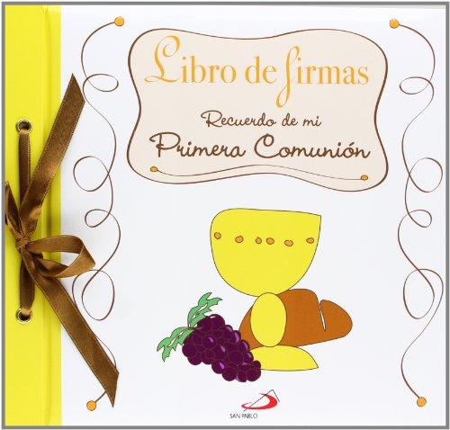 Libro de firmas. Recuerdo de mi Primera Comunión (Mis primeros libros) por Equipo San Pablo