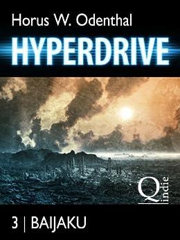 Hyperdrive: 3 Baijaku (Hyperdrive – Roman-Serial) von [Odenthal, Horus W.]