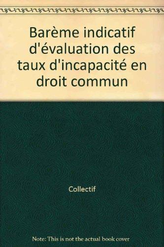 Barème indicatif d'évaluation des taux d'incapacité en droit commun par Concours médical