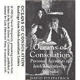 Oceans of Consolation: Readings from Irish-Australian Letters: Personal Accounts of Irish Migration to Australia (Irish history)