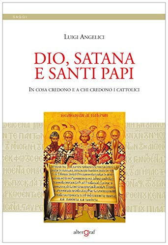 Dio, satana e santi papi. In cosa credono e a chi credono i cattolici
