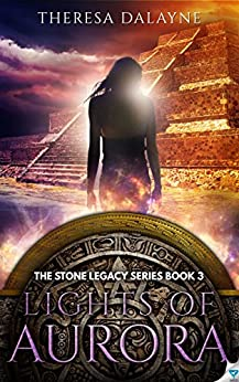 Lights of Aurora (The Stone Legacy Series Book 3) (English Edition) de [DaLayne, Theresa]