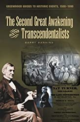 The Second Great Awakening and the Transcendentalists (Greenwood Guides to Historic Events, 1500-1900)