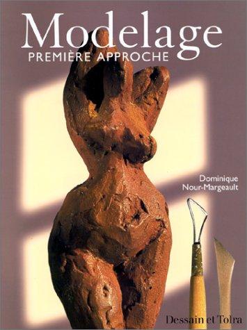 MODELAGE. Première approche par Dominique Nour-Margeault