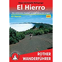 El Hierro: 43 ausgewählte Küsten- und Bergwanderungen