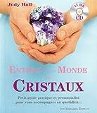 Entrez dans le monde des cristaux : Petit guide pratique et personnalisé pour vous accompagner au quotidien... (1CD audio)