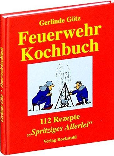 feuerwuerfel Feuerwehrkochbuch: 112 Rezepte. Spritziges Allerlei