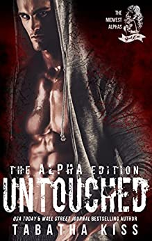 Untouched: The ALPHA Edition (The Midwest Alphas Trilogy Book 1) by [Kiss, Tabatha]