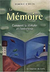 La mémoire : Comment la stimuler et l'entretenir