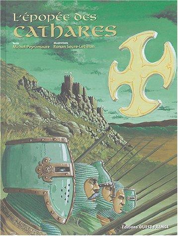L'épopée des Cathares par Michel Peyramaure
