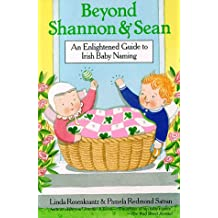 Beyond Shannon and Sean: An Enlightened Guide to Irish Baby Naming