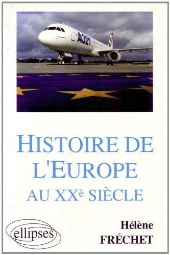 Histoire de l'Europe au XXe siècle: Sciences Po, D.E.U.G., Licence, préparation au C.A.P.E.S