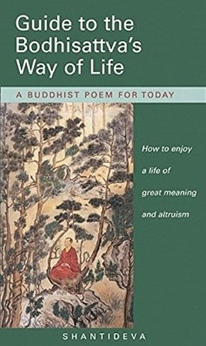Guide to the Bodhisattva's Way of Life: How to Enjoy a Life of Great Meaning and Altruism: A Buddhist Poem for Today por Shantideva