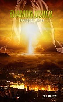Diamon Usher - Band 02: Operation Göttersturm (German Edition) by [Trenton, Paul]