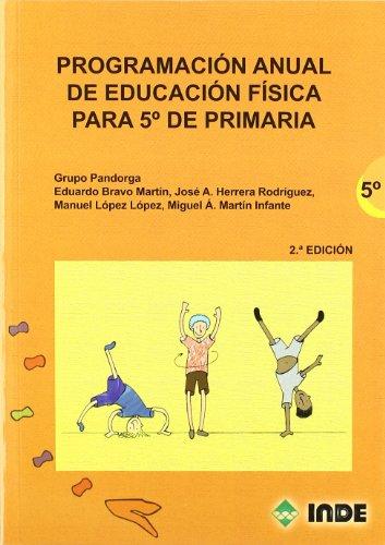 Programación anual de Educación Física para 5º de Primaria (Educación Física. Programación y diseño curricular en Primaria) - 9788497291507