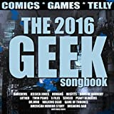 The 2016 Geek Songbook (Comics, Games and Telly)