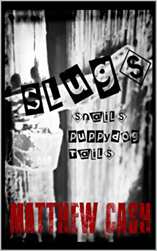 slugs-and-snails-and-puppydog-tails-a-short-sick-tale
