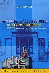Architectes et architectures de l'Egypte moderne (1830-1950) : Genèse et essor d'une expertise locale