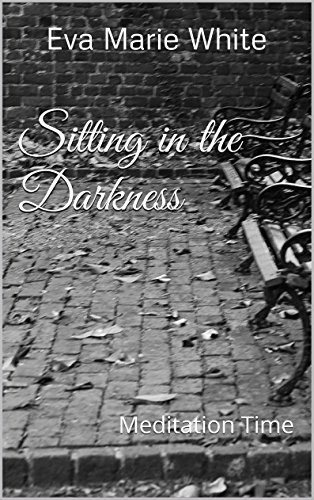 Sitting in the Darkness: Meditation Time