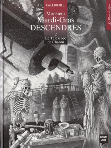 Monsieur Mardi-Gras descendres, tome 2 : Le Télescope de Charon