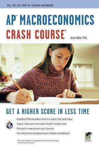 AP Macroeconomics Crash Course (Advanced Placement (AP) Crash Course) 1st (first) Edition by Welker B.A. M.Ed., Jason, Advanced Placement [2011]