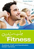 Optimale Fitness: Ausdauer, Kraft und Koordination besser trainieren bei Amazon kaufen