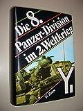 Die 8. Panzer- Division im 2. Weltkrieg