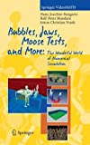 Bubbles, Jaws, Moose Tests, and More, 1 Videocassette [VHS]